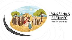 La Sanidad del Ciego Bartimeo (Marcos 10:46-52) por Juan N. Garcia