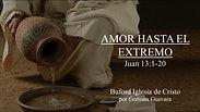 """""""Amor Hasta El Extremo"""" (Juan 13:1-20) por Germán Guevara"""