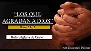 """""""Los Que Agradan a Dios"""" (Mt. 5:1-12) por Giovanni Palmar"""