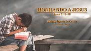 """""""Honrando a Jesus"""" (Juan 5:12-18) por Juan Carlos Garcia"""