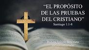 """""""El Proposito de las Pruebas"""" (Sant. 1:1-8) por Gustavo Camacho"""