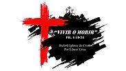 """""""Vivir o Morir"""" (Fil. 1:19-24) por Edwin Urias"""