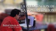 """""""Predicacion de la Congregacion"""" (Lucas 4:18-19) por Juan N. Garcia"""