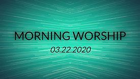 Morning worship 3-22-2020