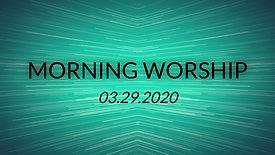 Morning Worship 03.29.2020