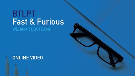 BTLPT Webinar Fast & Furious