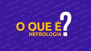 TV CCR | O QUE É NEFROLOGIA