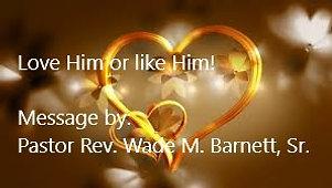 Love Him or like Him