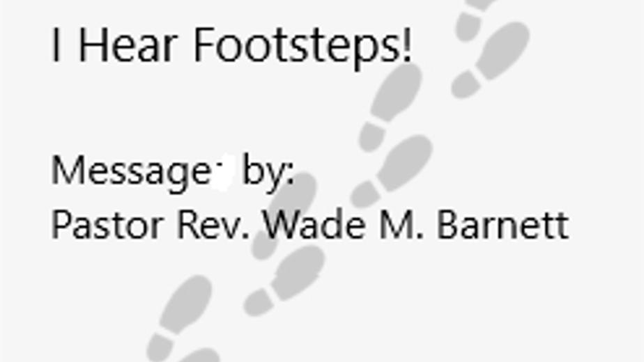 I Hear Footsteps!