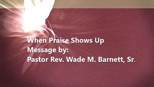 When Praise Shows Up!