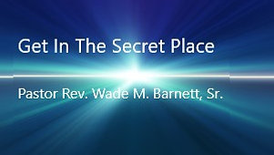 Get In The Secret Place