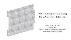 Robotic foam model making for plaster modular wall