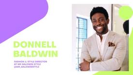 Donnell Baldwin (Fashion & Style Director)