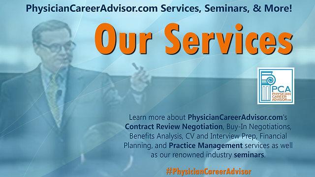 PhysicianCareerAdvisor.com Services, Seminars, & More!