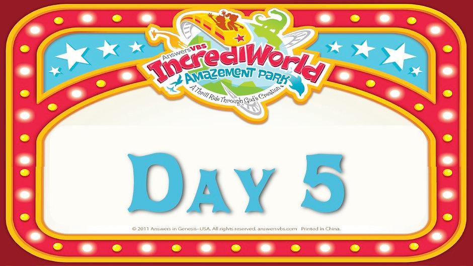 IncrediWorld Day 5