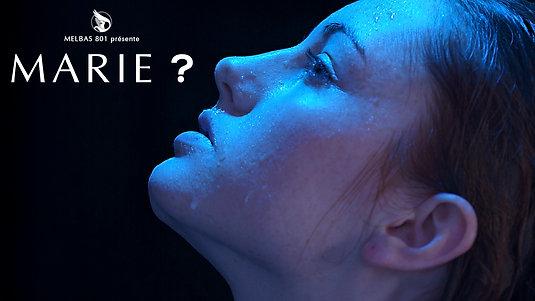 MARIE ? - Court-métrage par MELBAS 801