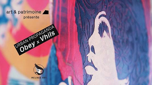 URBAN PROPAGANDA - OBEY x VHILS - Une exposition Art & Patrimoine