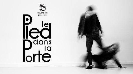 LE PIED DANS LA PORTE - COMPAGNIE D'ARTS DE LA SCÈNE - présentée par MELBAS 801