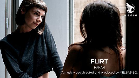 Flirt - HANAH Music video