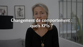 5/ Changement de comportement : quels KPI'S ?