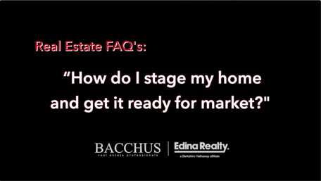 Bacchus FAQs - How do I stage my home and get it ready for market