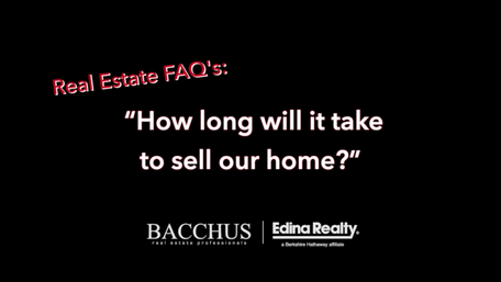 Bacchus FAQs - How long will it take to sell our home