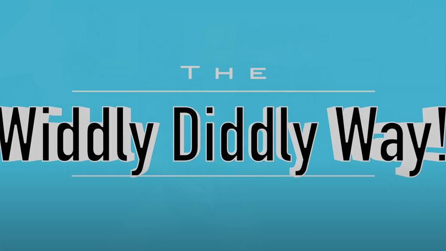 The Widdly Diddly Way