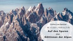 Auf den Spuren der Göttinnen der Alpen - 5.5.2021
