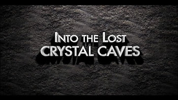 INTO THE LOST CRYSTAL CAVES