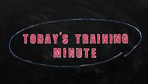 Todays Training Minute
