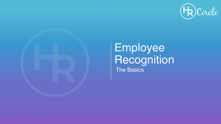 Employee Recognition- The Basics