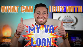Real Estate Explained EP 5: What can I buy with my VA loan