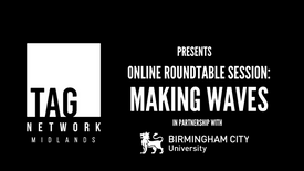 Roundtable Discussion: Making Waves in partnership with Birmingham City University