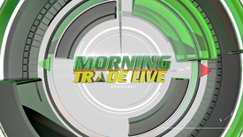 Morning Trade Live