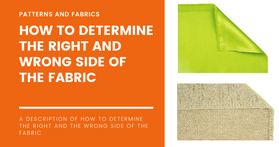 How to Dertmine the Right and the Wrong Side of the fabric