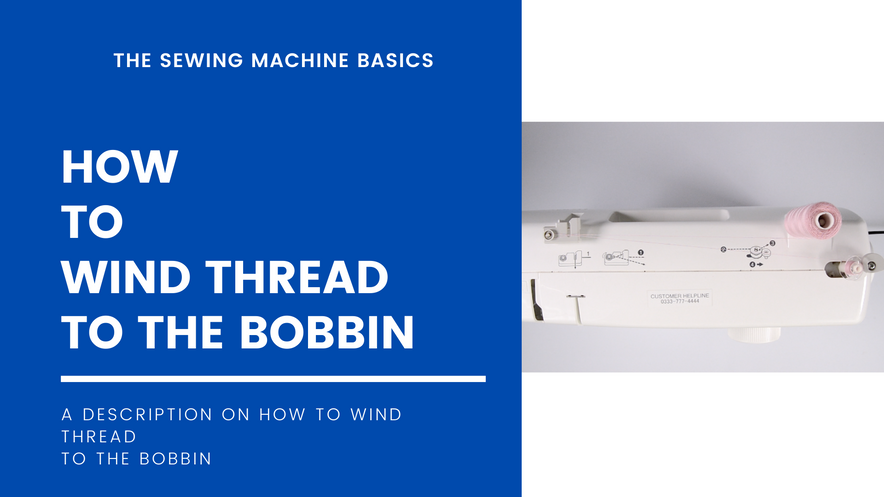 How to Wind Thread On to the Bobbin