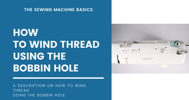 How to Wind Thread Using the Bobbin Hole