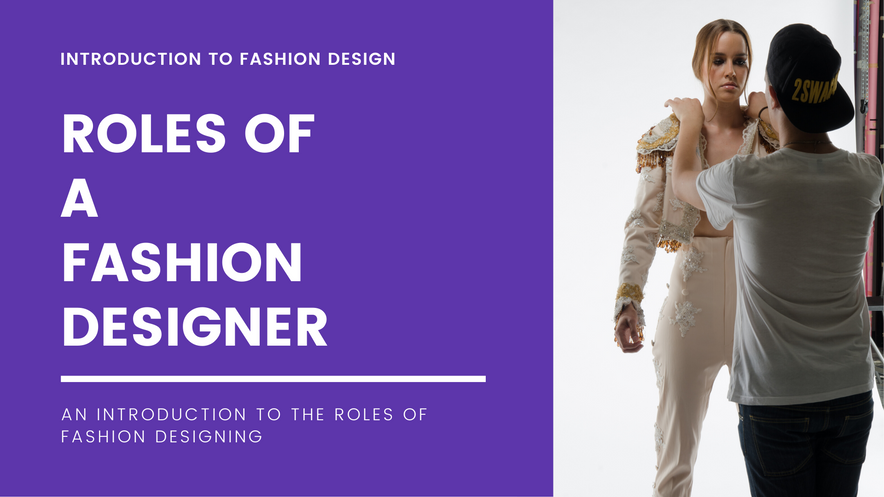 Roles of a Fashion Designer