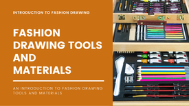 Fashion Drawing Tools and Materials