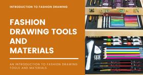 Fashion Drawing Tools and Materials