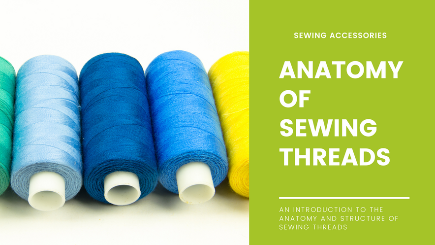 Anatomy of Sewing Threads
