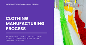 Clothing Manufacturing Process