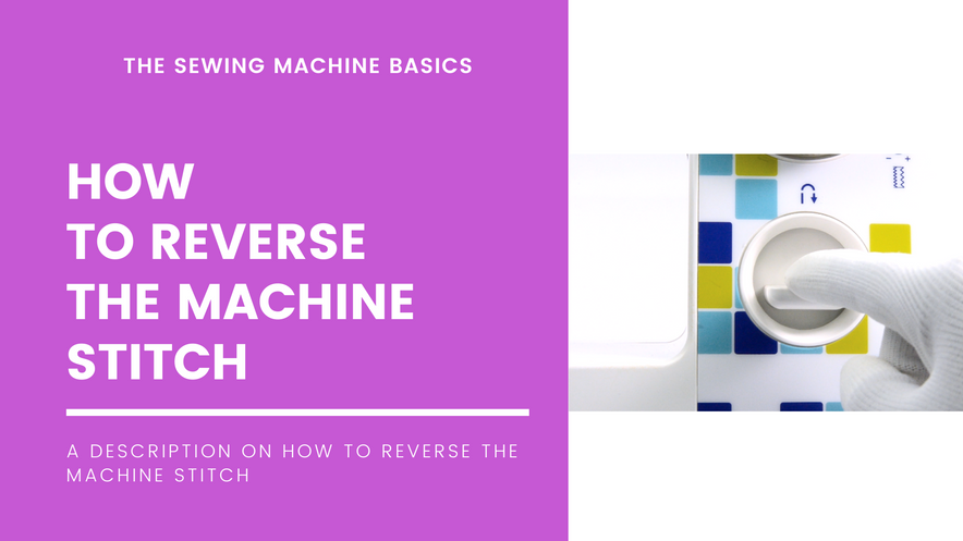 How to Reverse the Machine Stitch