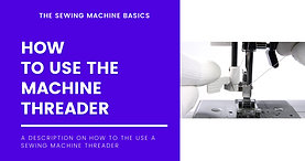 How to Use the Machine Needle Threader