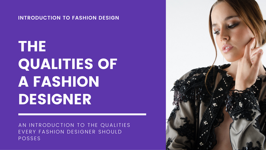 Qualities of a fashion Designer