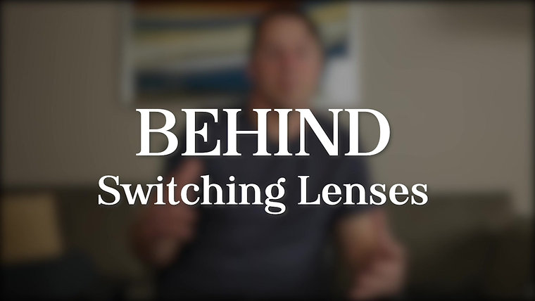 ABOUT SWITCHING LENSES