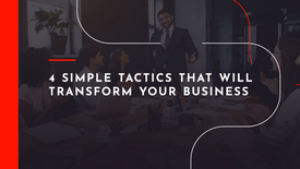4 simple tactics to transform your business