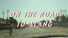 ON THE ROAD TO ALANG