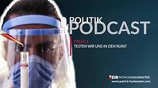 Podcast | Folge 2 | Testen wir uns in den Ruin? | 29.09.2020