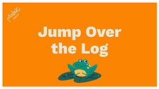 Jump Over the Log